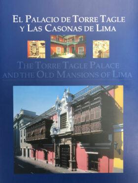 El palacio de Torre Tagle y Las Casonas de Lima