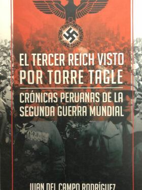 El Tercer Reich visto por Torre Tagle