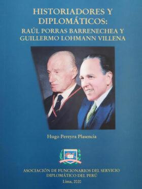 Historiadores y diplomáticos, Raúl Porras Barrenechea y Guillermo Lohmann Villena